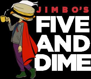 JIMBO'S FIVE AND DIME
